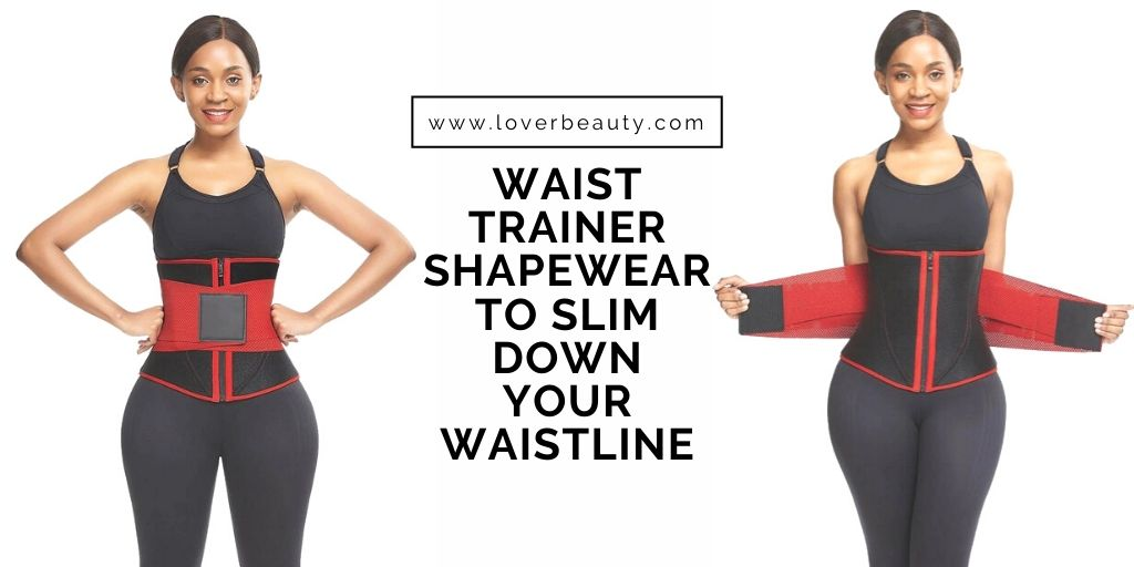 Waist Trainer Shapewear to Slim Down Your Waistline
